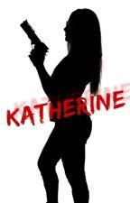 KATHERINE:  Une nouvelle vie. by Adurocher