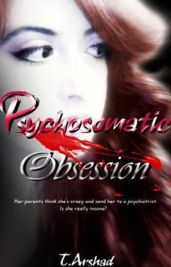 Psychosomatic Obsession - DarkFiarytale Collection.