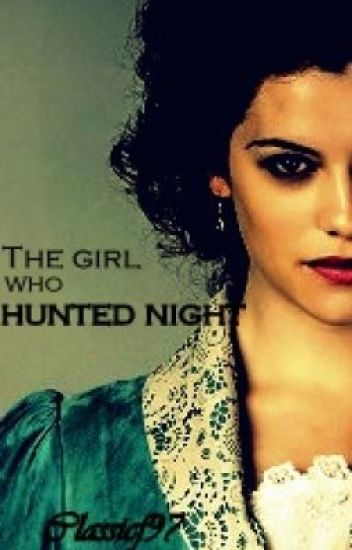 The Girl who hunted Night