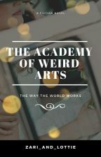 The Academy of Weird Arts by zari_and_lottie
