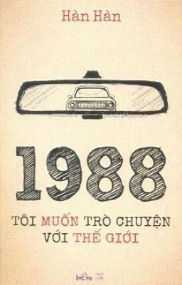 Đọc truyện 1988 Tôi muốn nói chuyện với thế giới ( EDIT-FULL)
