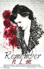 Remember him ~ Harry Styles Fanfiction by comeonbby10_