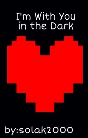 I'm With You in the Dark (Deltarune Story)  by solak2000