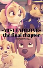 MISLEAD LOVE -a paw patrol fanfiction- ISSUE FOUR by PuppyPaws3