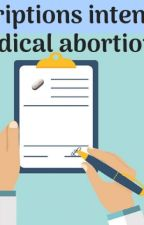 Are Prescriptions intended for a medical abortion? by estellaclay