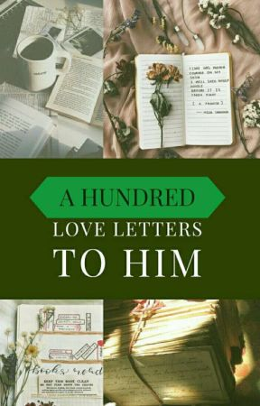 A Hundred Love Letters to Him → poetry by MyAllTimeRomance
