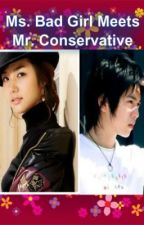 Ms. Bad Girl meets Mr. Conservative by RoxieRivera