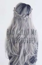 BAD GIRL X MY STEPBROTHER by hyuna_ktv