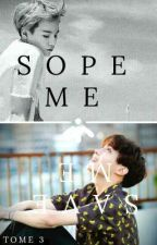 SOPE ME - SLAPE ME [TOME 3] by MathildeLya