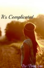 It's Complicated by BrookLynnDruer77