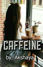 CAFFEINE ✔ by thickpink950