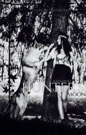 The Hunter's Moon {Coming Soon} by kateaboo
