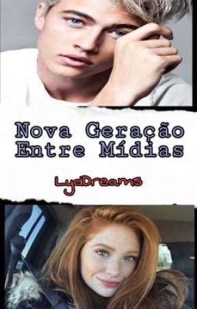 Nova Geração Entre Mídias by LydDreams