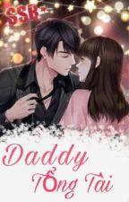 Daddy Tổng Tài ( TỪ 700 đến 817) by thuthao52