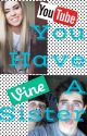 You Have A Sister ( A Hayes and Nash Grier Fan Fiction) by smurf_eater