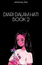 Diari Dalam Hati | Book2 by jeonjungeiyraa_
