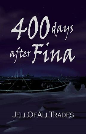 400 Days After Fina by JellOfAllTrades