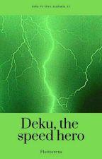 Deku, the speed hero. (bnha au) by Flotttoreus