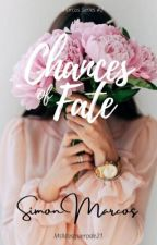 CHANCES OF FATE: Simon Marcos (On Going) by MsMasquerade21