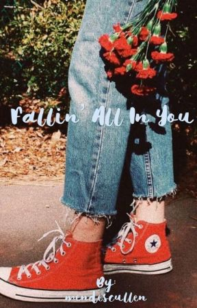 Fallin' All In You - s.m. by mendescullen