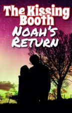 The Kissing Booth: Noah's Return.  by LauraDollerup