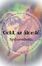 Gold az álomló by HorseBetti