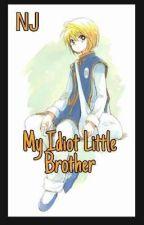 MY IDIOT LITTLE BROTHER by nisajihad97_