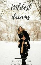 Wildest Dreams | ✓ by queenofthecloudsz