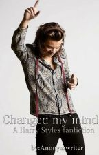 Changed My Mind [Harry Styles fanfiction] by anonymwriters99