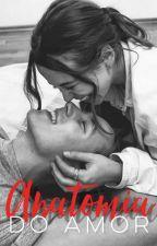 Anatomia do amor by maryferraz_