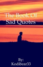 The Book of Sad Quotes by Kodibear33