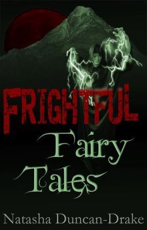 Frightful Fairy Tales by NatashaDuncanDrake