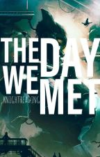 The Day We Met | #Wattys2019 by knightreading