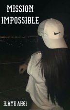 Mission Impossible  by Ilaydah61