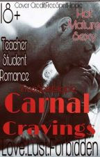 Carnal Cravings (18+) by FreeSpiritHippie