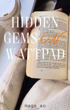Hidden Gems on Wattpad by mags_ao