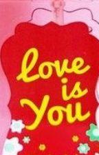 Love is You by UliyatulAiniyah