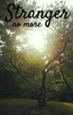 Stranger No More [Wattys2016] by bluerose_210