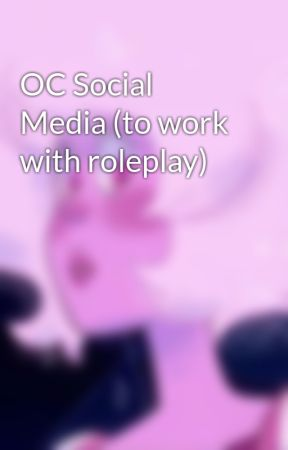 OC Social Media (to work with roleplay) by forever_liyah