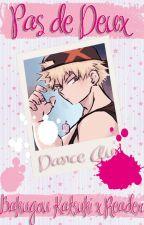 Pas de Deux {Bakugou Katsuki x Reader - Dance AU} by LadysDaze
