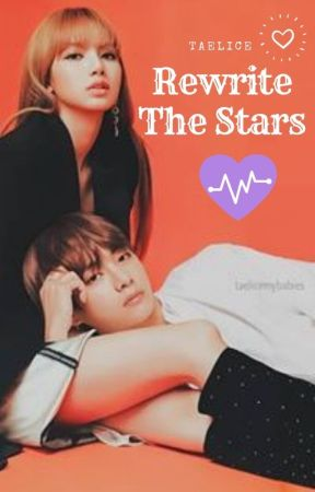 PRÓXIMAMENTE |Rewrite the Stars |  Taelice » (김태형) K.T.H (리사 ) L.M |  Secuela CL by karlis09