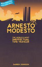 Arnesto Modesto: The World's Most Ineffectual Time Traveler by DarrenJohnsonAuthor