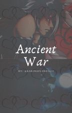 Ancient War by KarinaFlores615