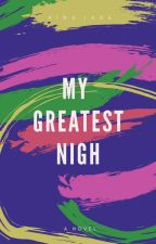 My Greatest Nigh by reverse_mind