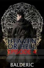 Heaven or Hell Episode 4 by Therealbalderic
