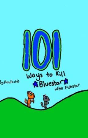 101 ways to kill Bluestar by Headbutts