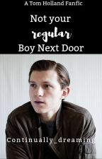Not Your Regular Boy Next Door   Tom Holland x Reader   Complete ✓ by continually_dreaming