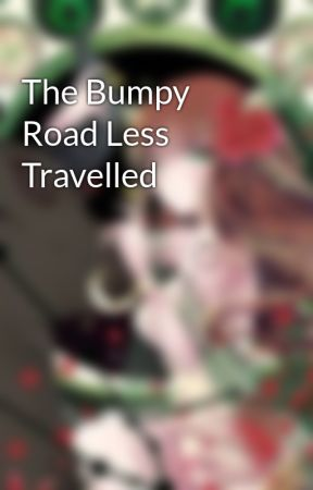The Bumpy Road Less Travelled by TheAuroraLights
