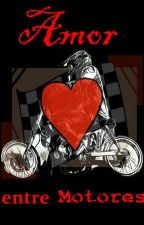 Amor de Motores by MLJFauxW23