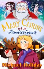 Mary Cairins and The Reindeer Games [Complete] by MichaelHoliday